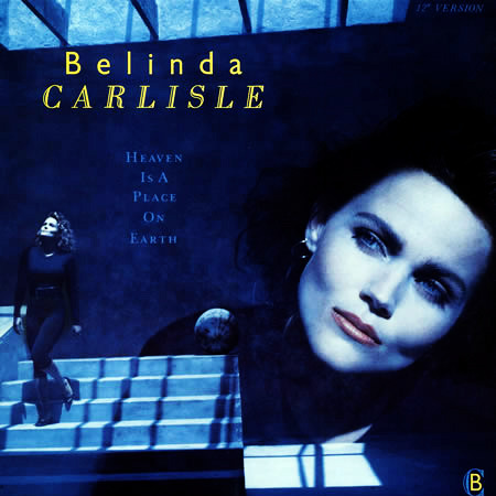 Belinda Carlisle - Heaven Is A Place On Earth