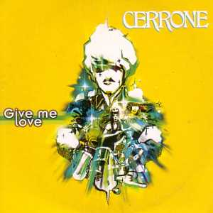 Cerrone - Give Me Love