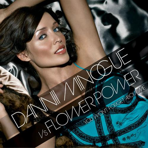 Dannii Minogue Vs Flower Power - You Won't Forget About Me