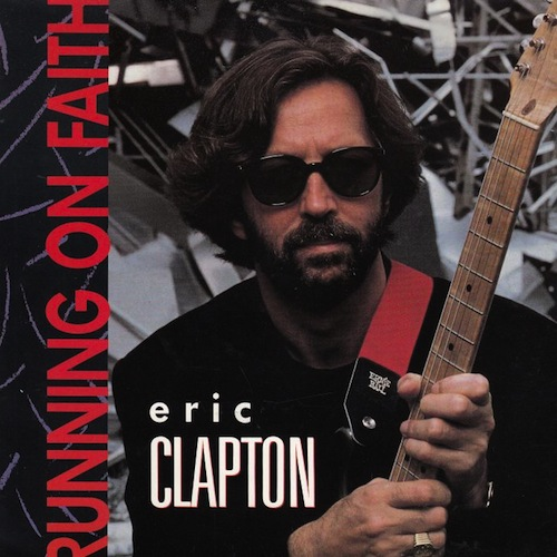 Eric Clapton - Running On Faith