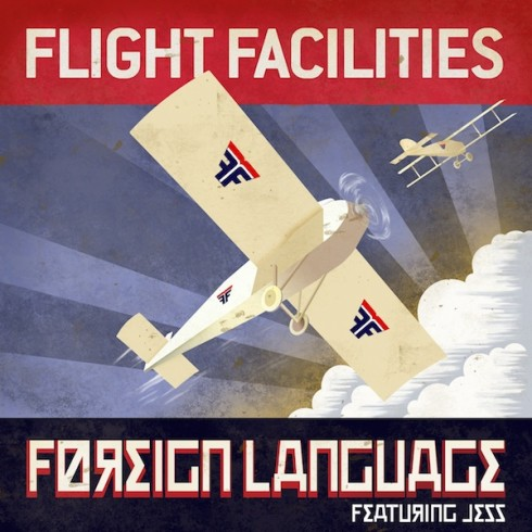 Flight Facilities feat. Jess - Foreign Language