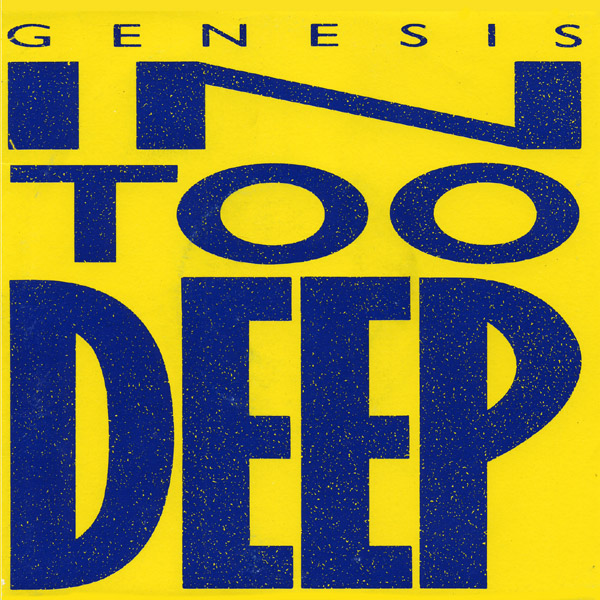 Genesis - In Too Deep