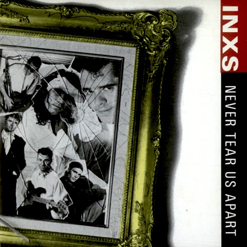 INXS - Never Tear Us Apart