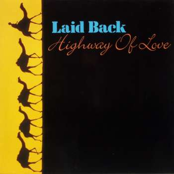 Laid Back - Highway Of Love