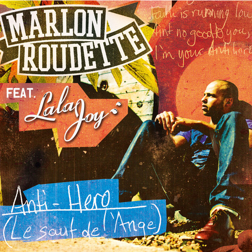 Marlon Roudette feat. Lala Joy - Anti Hero