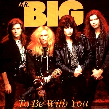Mr. Big - To Be With You
