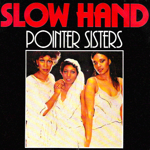 Pointer Sisters - Slow Hand