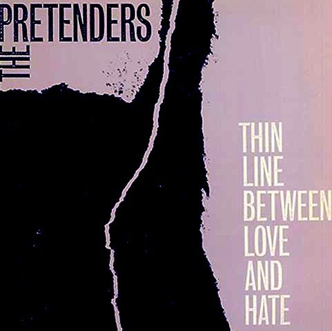 The Pretenders - Thin Line Between Love And Hate